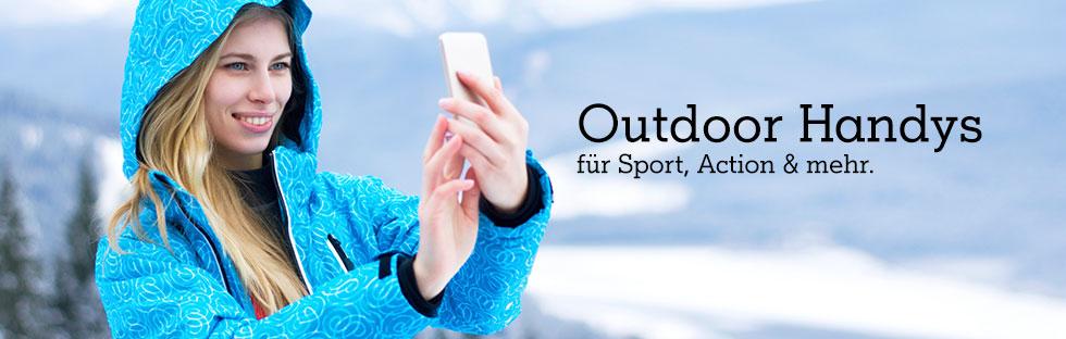 Unsere Outdoor-Handys - für Sport, Action & mehr.